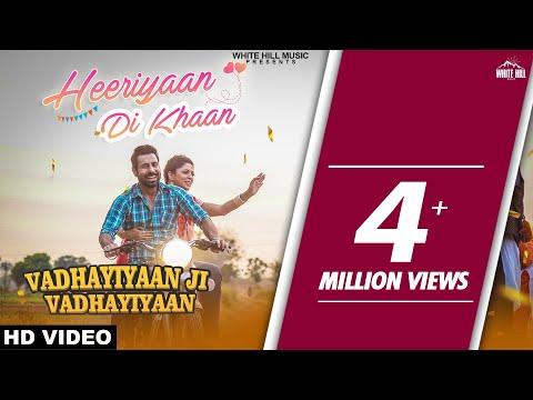 Heeriyaan Di Khaan (Full Song) Ammy Virk & Gurlez Akhtar | Vadhayiyaan Ji Vadhayiyaan