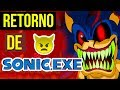 SONIC EXE destruiu o SONIC 😈 | O RETORNO DE SONIC EXE