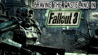 Braving the Wasteland in Fallout 3 (Fallout 3 Live Playthrough)