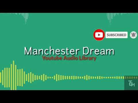 Manchester Dream - Free Copyright