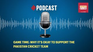 Game Time: Why it's okay to support the Pakistan cricket team