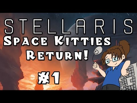 Let's Play Stellaris: Apocalypse -- Space Kitties Edition! - Ep 1