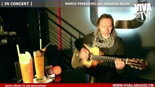 (W) VIVA LA RADIO! NETWORK -  LA MIA GENERAZIONE - MARCO FERRADINI CON VALENTINA SCIUTO