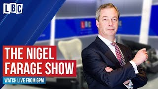 The Nigel Farage Show: watch live on LBC