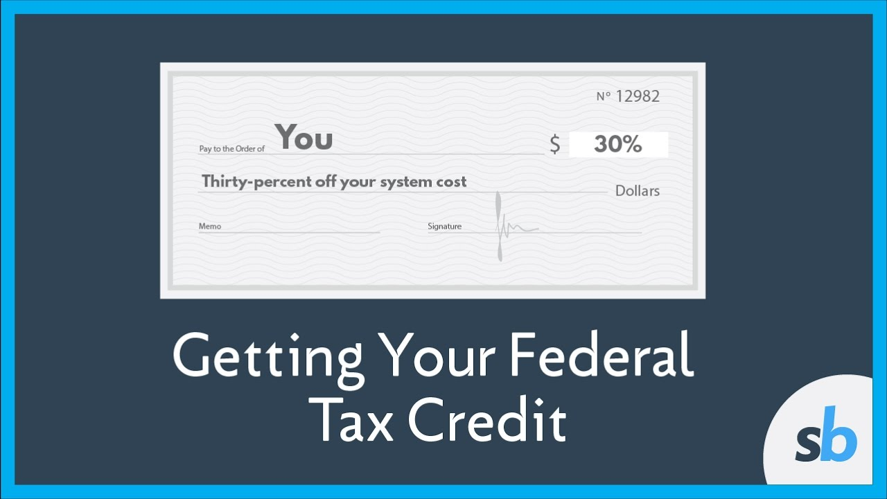 How Do I Get The Federal Tax Credit For Solar