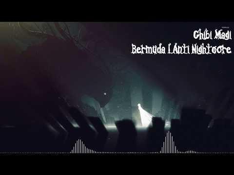 Bermuda   Anti Nightcore