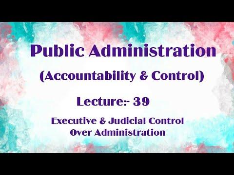 Executive & Judicial Control Over Administration|| Public Ad