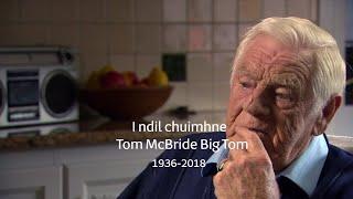 I ndil chuimhe Big Tom McBride