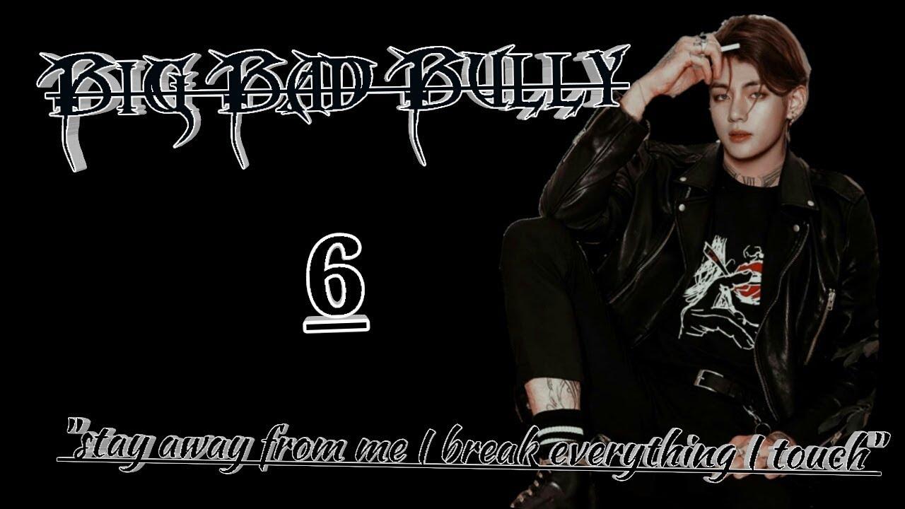 Big Bad Bully Episode 6