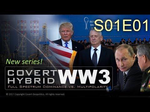 Covert Hybrid WW3:  Russia vs. Deep State  [S01E01]