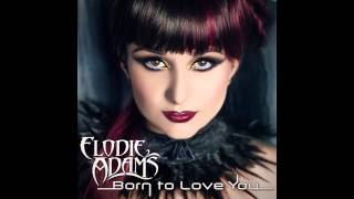 Elodie Adams - Born To Love You (Oddworld: New