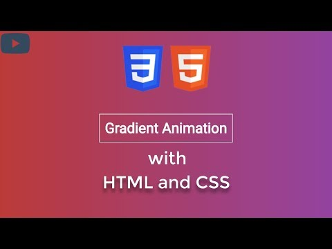 Gradient Background Animation    Using Only HTML & CSS 2018