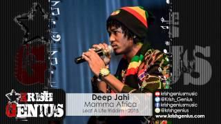 Deep Jahi - Mamma Africa [Leaf A Life Riddim] January 2015