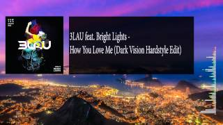 3LAU ft. Bright Lights - How You Love Me (Dark Vision Hardstyle Edit)