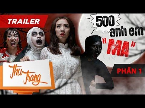 """Trailer 500 Anh Em """"Ma"""" Phần 1- Thu Trang ft. Trấn Thành, La Thành, BB Trần, Tiến Luật"""