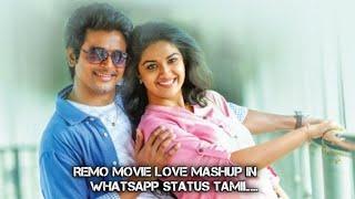 Remo Movie Love ❣️ Mashup Whatsapp Status In Tamil || Kanjadai Kadinale Song|| #remomashup #mashup