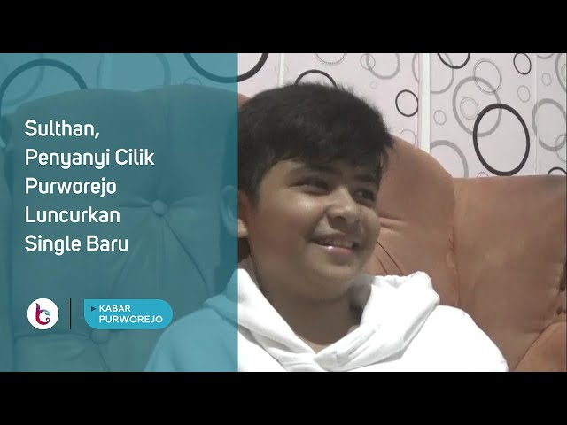 Sulthan, Penyanyi Cilik Purworejo Luncurkan Single Baru