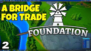 Foundation Early Access - 02 - Bridging the Valley Map for Trading