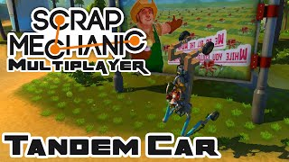 The Tandem Car - Let's Play Scrap Mechanic - Gameplay Part 61