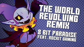 The World Revolving (Jevil's Theme Remix) - 8 Bit Paradise feat. Rockit Gaming