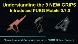 THREE NEW GRIPS in PUBG Mobile 0.7.0 EXPLAINED | Half Grip, Light Grip, Thumb Grip