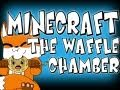 Minecraft: The Waffle Chamber[1/4] ft SlyFox, Luclin, and Mrs.Luclin