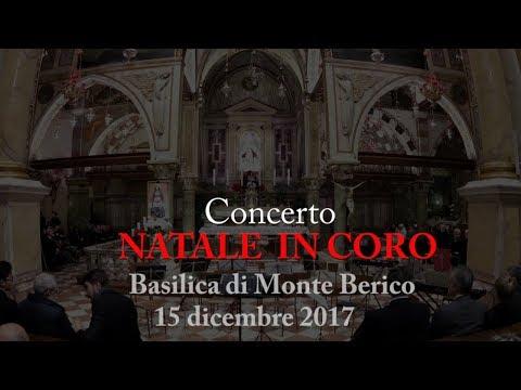 Concerto NATALE IN CORO - BASILICA DI MONTE BERICO - VICENZA