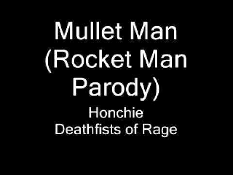 Honchie - Mullet Man (Rocket Man Parody)