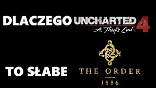 Słów kilka... #2 - Dlaczego Uncharted 4 to słaby The Order 1886
