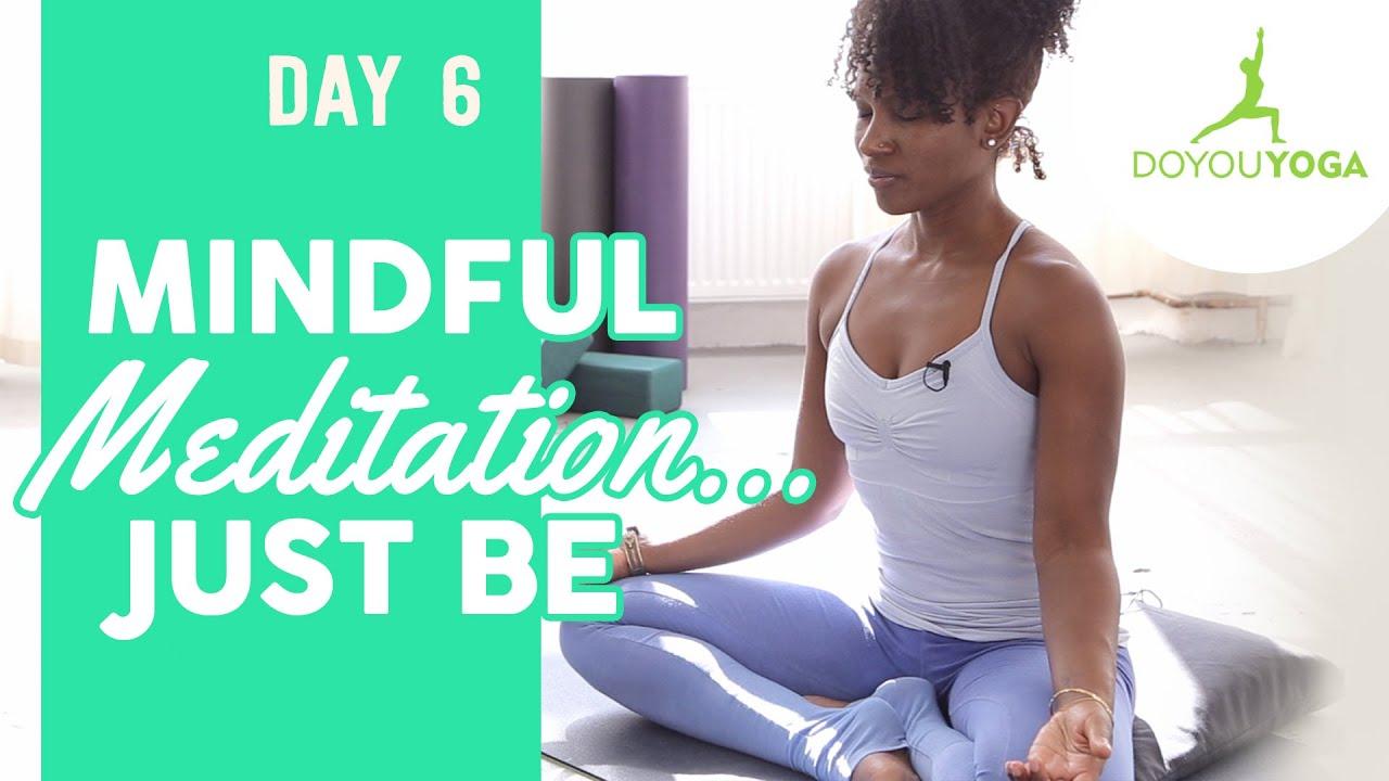 Mindful Meditation ... Just Be | Day 6 | 30 Day Meditation Challenge