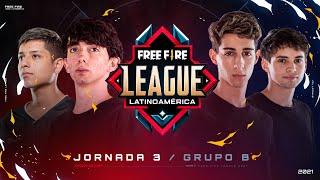 ¡Jornada 3 de la Free Fire League 2021! 🔥 | Grupo B - Apertura