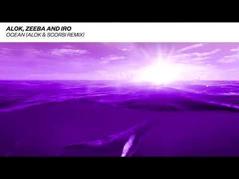 Alok Zeeba & IRO - Ocean Alok & Scorsi Remix