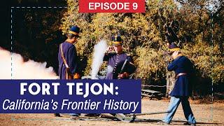 Fort Tejon: Experience California