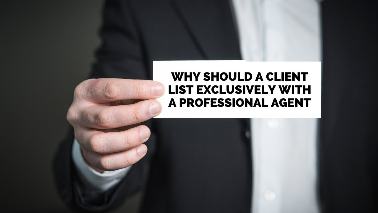 Why should a client list exclusively with a professional agent