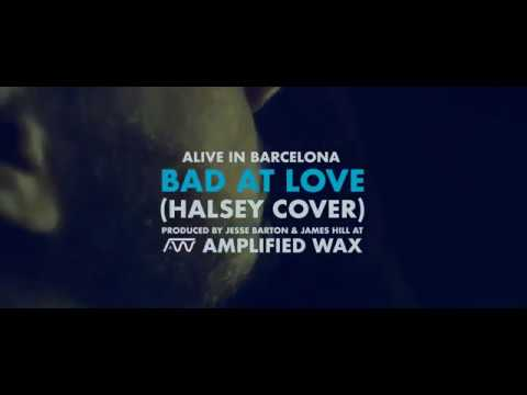 Alive In Barcelona - Bad At Love (Halsey Cover)