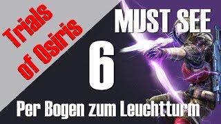 """Trials of Osiris - Per Bogen zum Leuchtturm #6 """"DIE BESTE RUNDE MEINES LEBENS!"""""""