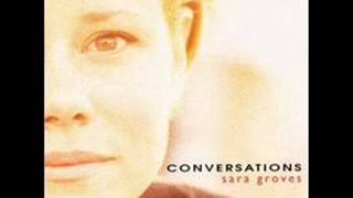Watch Sara Groves Conversations video