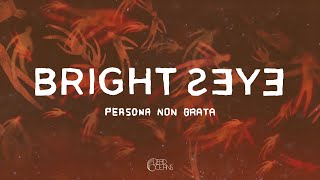 Bright Eyes - Persona Non Grata (Official Visualizer)