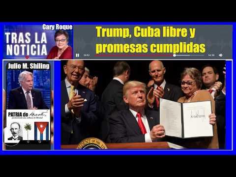 Trump, Cuba libre y promesas cumplidas