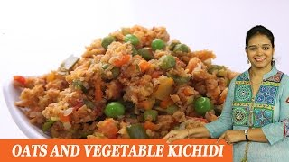 OATS AND VEGETABLE KICHIDI - Mrs Vahchef