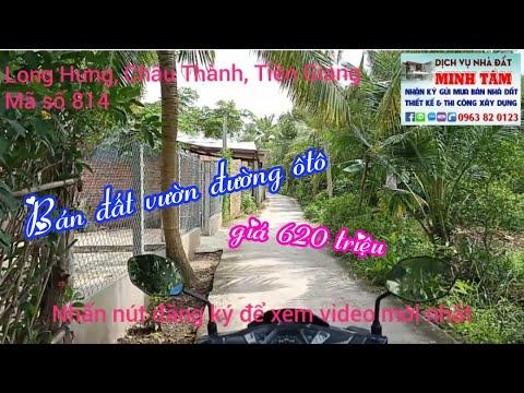 MS 814 🌟 Bán đất vườn đường ôtô, giá 620 triệu ở Long Hưng, CT, Tiền Giang