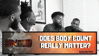 UNtitleD | Episode 001 - Does Body Count Really Matter? [Podcast]