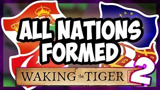HOI4 What Happens When You Form All The Nations In Waking The Tiger 2 Hearts of Iron 4