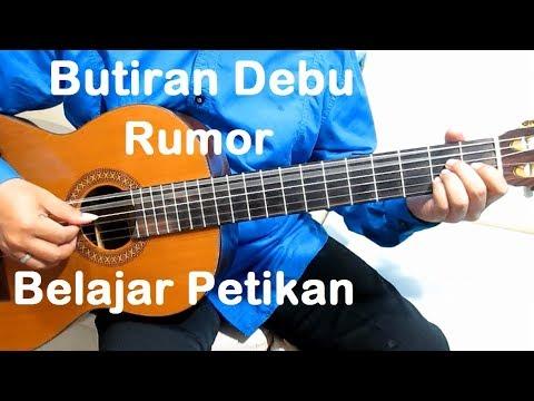Belajar Gitar Rumor Butiran Debu (Petikan)