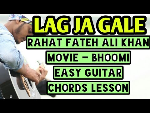Lag Ja Gale Bhoomi Rahat Fateh Ali Khan Easy Guitar Chords