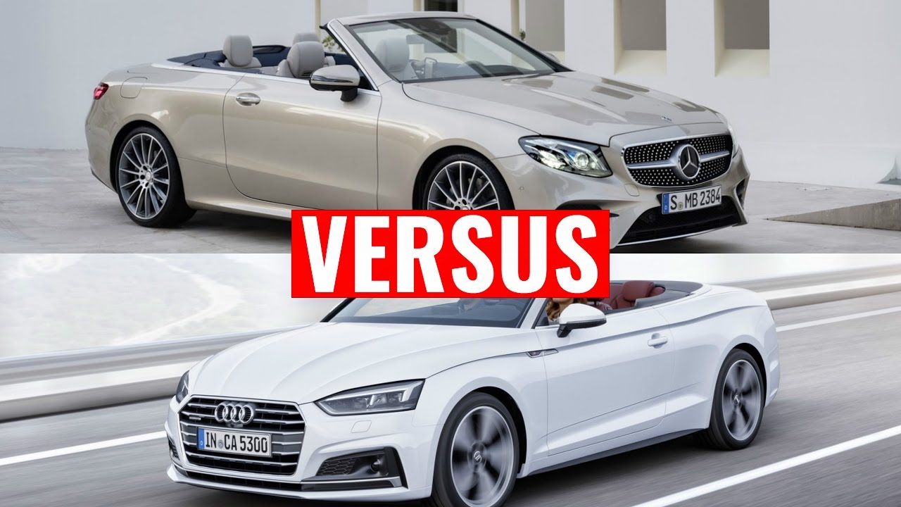 2018 Mercedes E Class Cabriolet Vs Audi A5 Convertible Youtube
