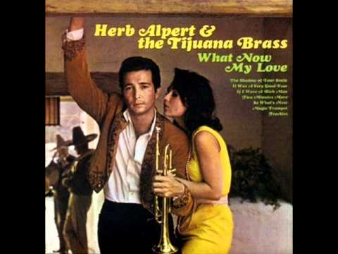 What Now My Love by Herb Alpert on 1966 Mono A&M LP.