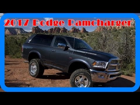 2017 Dodge Ramcharger Redesign Interior And Exterior Youtube