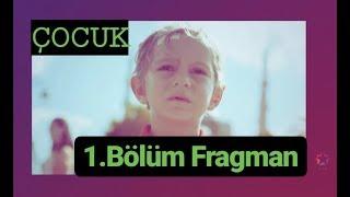 YENİ DİZİ ÇOCUK 1.BÖLÜM FRAGMANI STAR TV- ÇOCUK DİZİSİ YENİ BÖLÜM  FRAGMAN