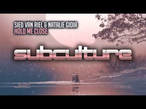 Sied van Riel & Natalie Gioia - Hold Me Close [Subculture]